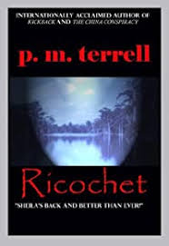 Ricochet by P. M. Terrell, a Mysterious Review.