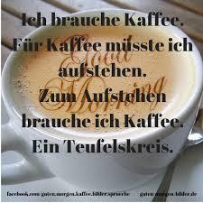 Ich Brauche Kaffee Für Kaffee Müsste Ich Aufstehen Guten Morgen