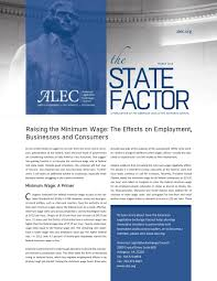 raising the minimum wage the effects on employment businesses  raising the minimum wage the effects on employment businesses and consumers american legislative exchange council