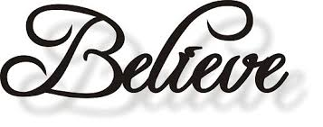 Image result for believe sign