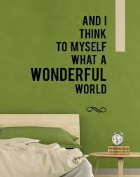 Vinyl Wall Quotes Impressive Think To Myself What A Wonderful World Vinyl Wall Decal