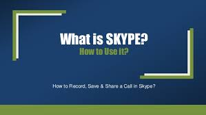 What Is Skype How To Use It And Record Video Calls