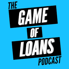 The Game Of Loans Podcast