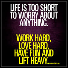 Work Hard Love Hard Have Fun And Lift Heavy Motivational Gym Quotes