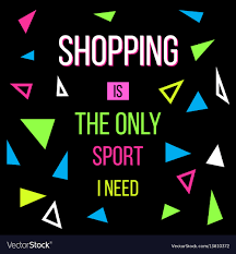Sale Quote Shopping Is The Only Sport I Need Sale Quote