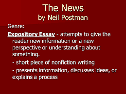 types of nonfiction turn to p p silently write down one  the news by neil postman genre expository essay attempts to give the reader new