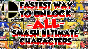 Smash Ultimate Classic Mode Unlock Chart How To Unlock All Super Smash Bros Ultimate Characters In 2 Hours Easy Fastest Method