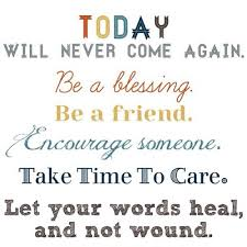 Be a blessing, be a friend, encourage someone... - Tumblr Quotes ... via Relatably.com