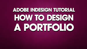indesign tutorial how to design a portfolio indesign tutorial how to design a portfolio