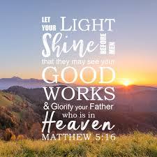 Let God S Light Shine Through You Matthew 5 16 Let Your Light Shine Before Men Free Bible
