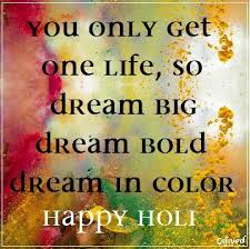 Dream In Color Quotes Best Of DIY Ever Wondered How To Make Safe Holi Colors Here Is An Easy