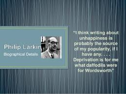 "philip larkin poet notes philip larkin poet notes biographical details ""i think writing about unhappiness is probably the source of my popularity"