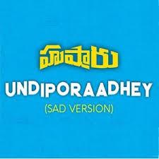 Undiporaadhey Sad Version Lyrics Hushaaru Sid Sriram