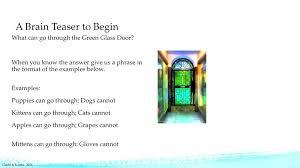 green glass door examples 4 a brain teaser to begin what can go through the green green glass door