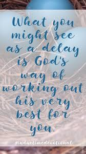 Christian Working Woman Quotes Best Of God Is Working Out His Very Best For YOU Fuel For The Soul