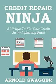 fix credit score fast. Perfect Fix Credit Repair Ninja A 5 Minute Guide  21 Ways To Fix Your Intended Score Fast I