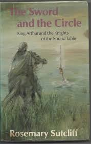 image for the sword and the circle king arthur and the knights of the round
