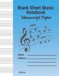 Blank Sheet Of Music Buy Blank Sheet Music Notebook Manuscript Paper By Dans