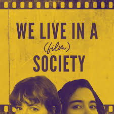 We Live In A (film) Society