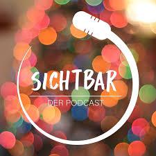 SICHTBAR – Der Podcast