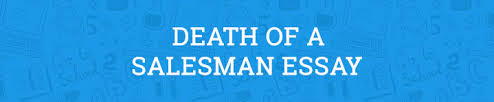 death of a sman essay example death of a sman essay