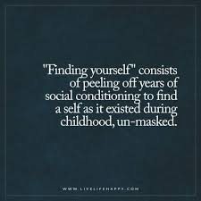 Quote On Finding Yourself Best Of Life Quote Finding Yourself Consists Of Peeling Off Years Of Social