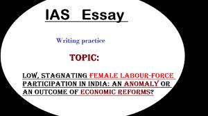 essay writing discussion ias female labour force participation essay writing discussion ias female labour force participation in l 4