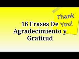 16 Frases De Agradecimiento Y Gratitud Para Dar Las Gracias Youtube