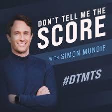 Don't Tell Me The Score with Simon Mundie