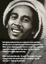 Quotes On Racism Classy Bob Marley Believed You Could Cure Racism And Hate With Music And Love