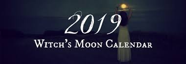 2019 Witchs Moon Calendar Old World Witchcraft The Witch