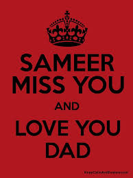 sameer miss you and love you dad poster
