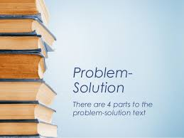 problem solution essay problem solution there are 4 parts to the problem solution text