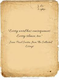 jean paul sartre quotes jean paul sartre solitude and atheism best movie quotes every word has consequences every silence too