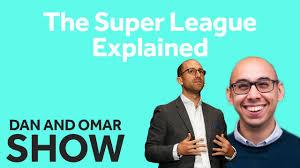 The Dan & Omar Show   The Super League Explained - YouTube
