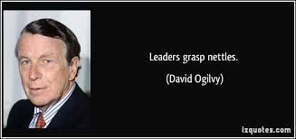 David Ogilvy Quotes Leaders grasp nettles 35