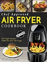 Meredith Laurence Air Fryer Cooking Chart Air Fryer Cookbook Best Air Fryer Cookbook For 2019