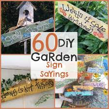 60 diy garden sign sayings this list just keeps growing gardensigns