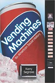 History Of Vending Machines Awesome Amazon Vending Machines An American Social History