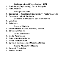 background and precedents of sem 1 traditional exploratory factor ysis 2 path