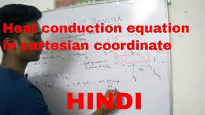lect 3 heat transfer heat conduction equation in cartesian coordinates hindi