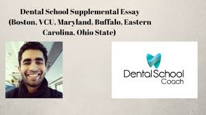 dental school supplemental essay bu vcu maryland buffalo loma  dental school supplemental essay bu vcu maryland buffalo loma linda ecu osu