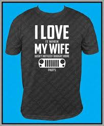 i love my wife jeep shirt by ccteesanddecals on etsy