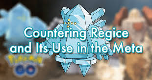 Countering Regice And Its Use In The Meta Pokemon Go Wiki