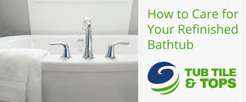 how to care for a refinished tub in nashville