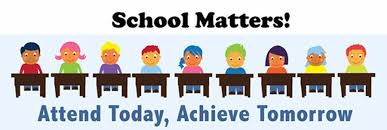 School Matters!  Attend Today Achieve Tomorrow.