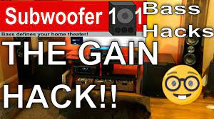 BASS HACKS: THE GAIN HACK! More Punch! (Subwoofer Optimization Series) -  YouTube