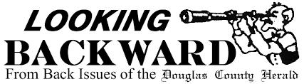 Looking Backward 2.16.2017 – Douglas County Herald
