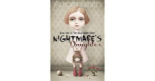 Nightmare's Daughter Book One by Aurora Smith