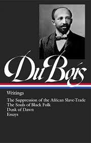 w e b du bois writings library of america w e b du bois writings